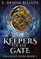 Keepers Of The Gate: Premium Hardcover Edition