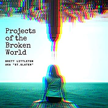 Projects of the Broken World