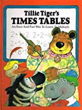 Tillie Tiger's Times Tables: An Easy and Fun Way to Learn to Multiply