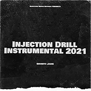 Injection Drill Instrumental 2021