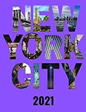 New York City 2021: 12 Month Calendar with Daily Weekly Monthly & Photos of Manhattan Skyline and Iconic Landmarks