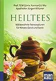 Heiltees. Kompakt-Ratgeber: 168 bewährte Teerezepturen für Körper, Geist und Seele: 168 bewhrte Teerezepturen fr Krper, Geist und Seele