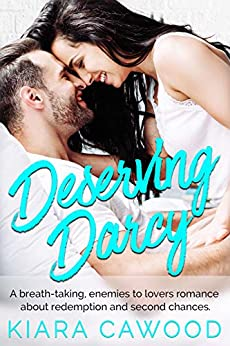 Deserving Darcy: The breath-taking single dad second chance romance taking readers by surprise (Forgive or Forget) by [Kiara Cawood]
