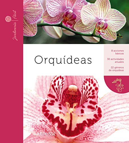 Orquídeas (Larousse - Libros Ilustrados/ Prácticos - Ocio Y Naturale