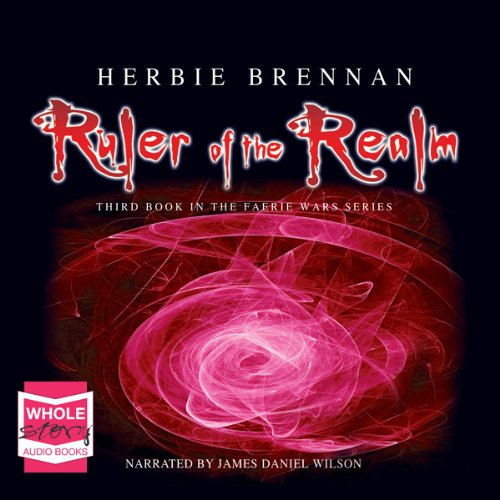 Ruler of the Realm     The Faerie Wars Chronicles, Book 3              By:                                                                                                                                 Herbie Brennan                               Narrated by:                                                                                                                                 James Daniel Wilson                      Length: 11 hrs and 20 mins     9 ratings     Overall 3.9