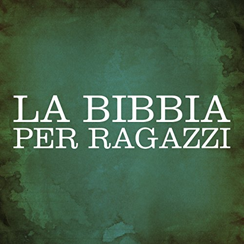 La Bibbia per ragazzi [The Bible for Children] audiobook cover art