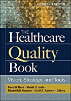 The Healthcare Quality Book: Vision, Strategy, and Tools (Aupha/Hap Book)