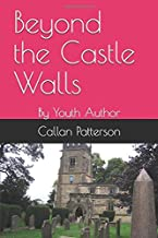 Beyond the Castle Walls: By Youth Author (Ghost Chronicles 1)