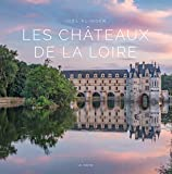 Châteaux de la Loire (BEAU LIVRE)