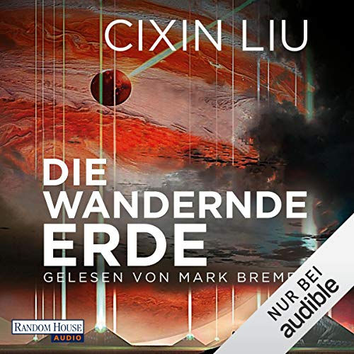 Die wandernde Erde                   Written by:                                                                                                                                 Cixin Liu                               Narrated by:                                                                                                                                 Mark Bremer                      Length: 17 hrs and 28 mins     Not rated yet     Overall 0.0