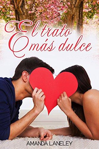 El trato más dulce: novela romántica contemporánea (Novela ...