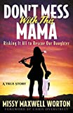 Don't Mess With This Mama: Risking It All to Rescue Our Daughter