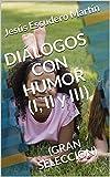 DIÁLOGOS CON HUMOR (I, II y III): (GRAN SELECCIÓN)