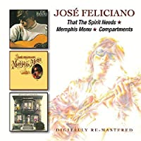 Jose Feliciano - That The Spirit Needs/Memphis Menu/Compartments by Jose Feliciano