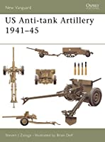 US Anti-tank Artillery 1941-45 (New Vanguard)