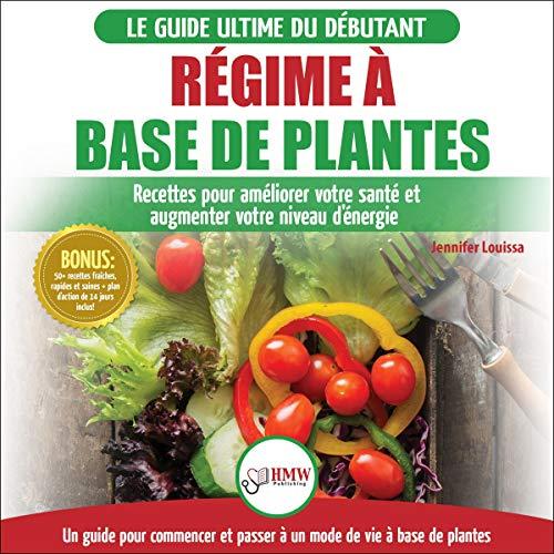 Le Guide Ultime Du Debutant. Régime à base de Plantes [The Ultimate Beginner's Guide. Plant-Based Diet] Titelbild
