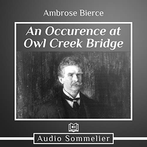 An Occurrence at Owl Creek Bridge                   By:                                                                                                                                 Ambrose Bierce                               Narrated by:                                                                                                                                 Craig Watkins                      Length: 28 mins     1 rating     Overall 2.0