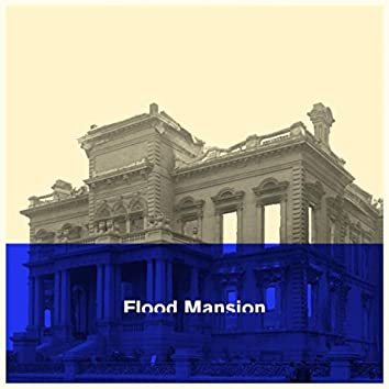 Flood Mansion