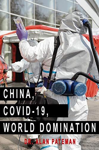 China, Covid-19, World Domination (The Global Coronavirus Pandemic Book 2) (English Edition)