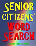 Senior Citizens' Word Search: 111 Extra Large Print Puzzles