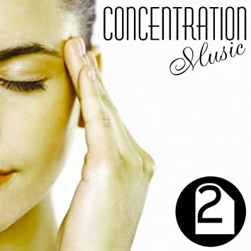 Concentration Music, Vol. 2 (Music for Your Concentration and Well-Being)