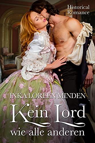 Kein Lord wie alle anderen: Historical Romance (Geheimnisvolle Lords 3)