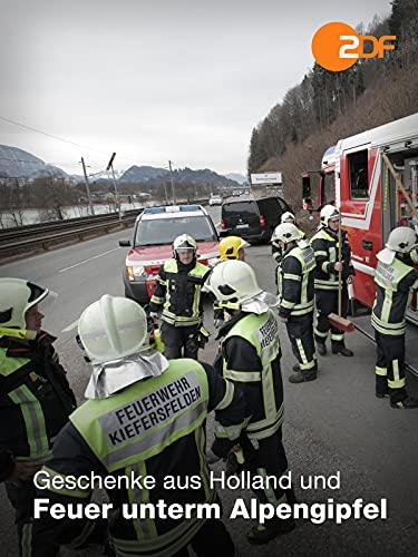 Geschenke aus Holland und Feuer unterm Alpengipfel