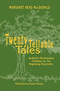 Twenty Tellable Tales: Audience Participation Folktales for the Beginning Storyteller