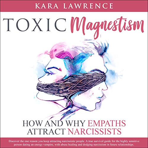 Toxic Magnetism: How and Why Empaths Attract Narcissists Titelbild