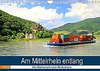 Am Mittelrhein entlang - Von Bacharach nach Ruedesheim (Wandkalender 2022 DIN A4 quer): Die Schoenheiten des Mittelrhein geniessen (Monatskalender, 14 Seiten )