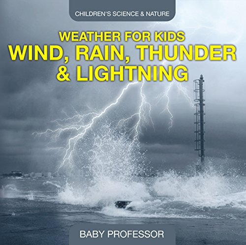 Weather for Kids – Wind, Rain, Thunder & Lightning - Children's Science & Nature (English Edition)