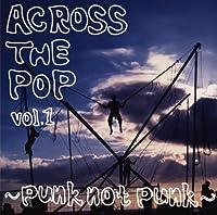 ACROSS THE POP vol.1~punk not punk~