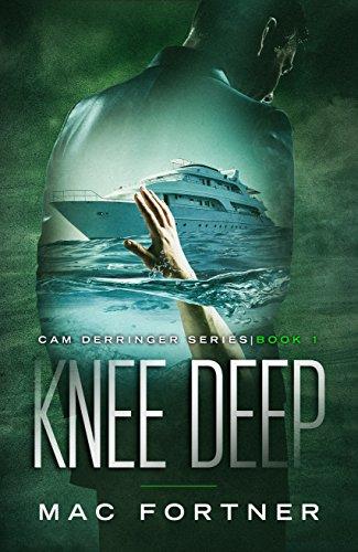 Knee Deep: Cam Derringer Series Book 1