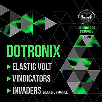 Elastic Volt / Vindicators / Invaders
