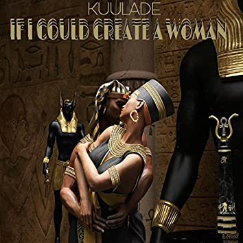 If I Could Create a Woman (Remix)