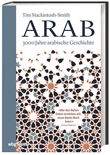 Arab: 3000 Jahre arabische Geschichte