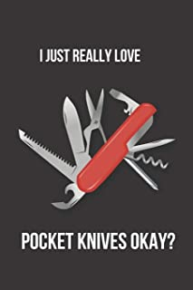 I Just Really Love Pocket Knives Okay?: Blank Line Journal