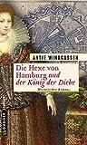 Die Hexe von Hamburg und der König der Diebe: Historischer Roman (Historische Romane im GMEINER-Verlag)