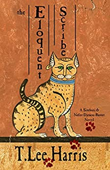 The Eloquent Scribe (The Sitehuti & Nefer-Djenou-Bastet Series Book 1) by [T. Lee Harris]