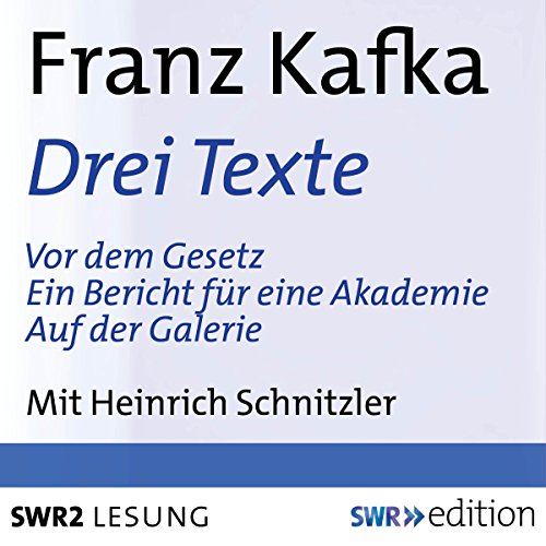 Drei Texte (Vor dem Gesetz / Ein Bericht für einen Akademie / Auf der Galerie)  By  cover art