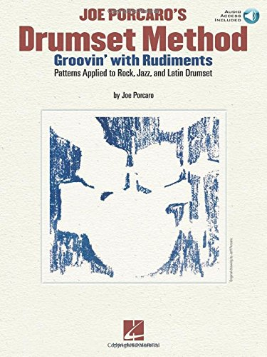 Joe Porcaro's Drumset Method - Groovin' with Rudiments: Patterns Applied to Rock, Jazz & Latin Drumset (Book & CD)