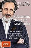 '»Gestatten, ich bin ein Arschloch.«: ' von 'Hagemeyer, Dr. med. Pablo'