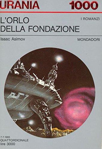 URANIA N, 1000 - I romanzi - L'orlo della fondazione 1985