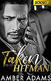 Taken By The Hitman V: A Forbidden Love-on-the-Run Mafia Romance Series (Hitman Romance Series Book 5) (English Edition)