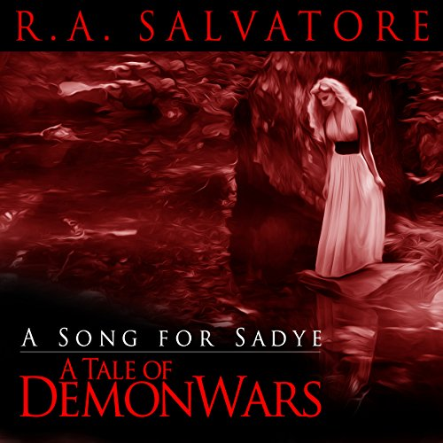 A Song for Sadye     A Tale of DemonWars              Written by:                                                                                                                                 R. A. Salvatore                               Narrated by:                                                                                                                                 Felicia Day                      Length: 37 mins     Not rated yet     Overall 0.0