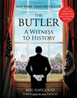 The Butler: A Witness to History by Wil Haygood(2013-07-30)