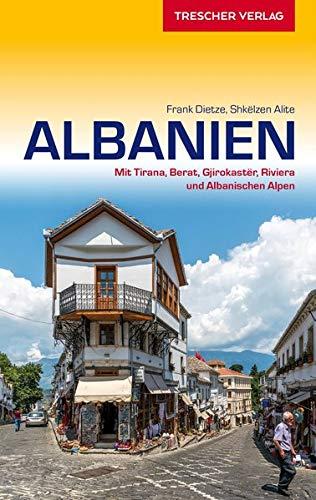 Reiseführer Albanien: Mit Tirana, Berat, Gjirokastër, Riviera und Albanischen Alpen (Trescher-Reiseführer)