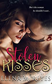 Stolen Kisses by [Elena M. Reyes, Decadent Designs By Dee, Marti Lynch]