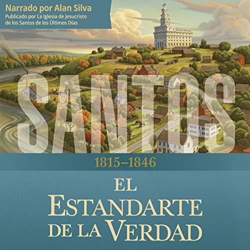 Santos: La historia de la Iglesia de Jesucristo en los últimos día, Tomo 1 [ Saints: The History of the Church of Jesus Christ in the Last Days, Volume I] audiobook cover art
