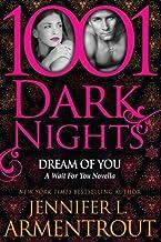 Dream Of You: A Wait For You Novella (1001 Dark Nights)